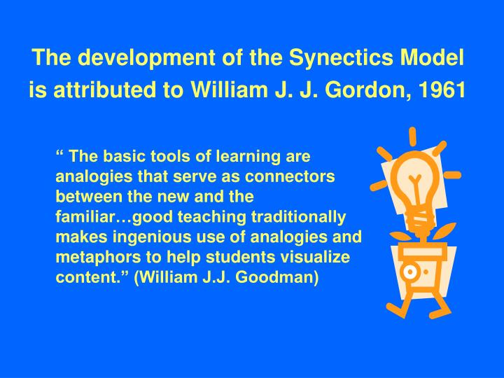 The development of the synectics model is attributed to william j j gordon 1961