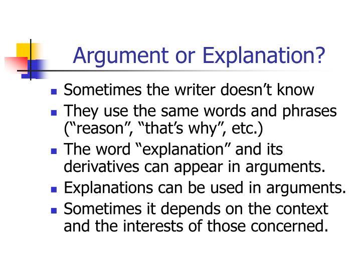 Argument or Explanation?