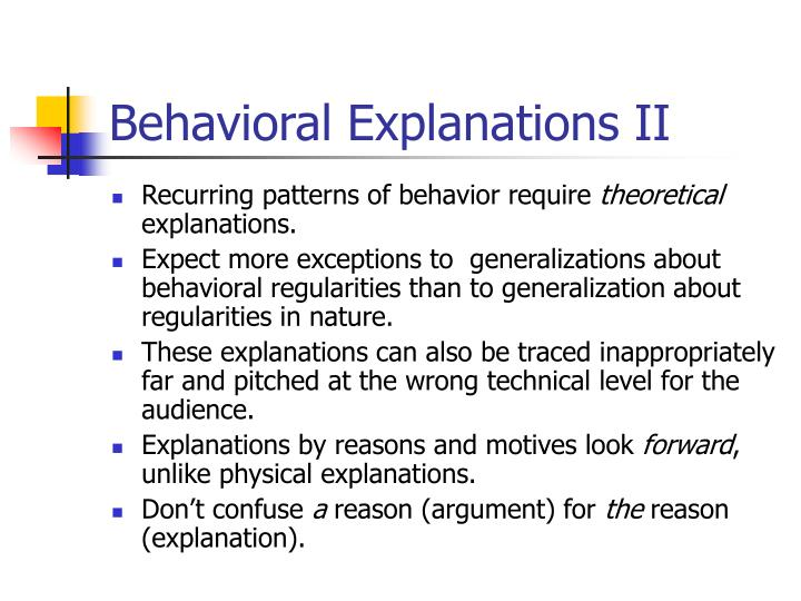Behavioral Explanations II