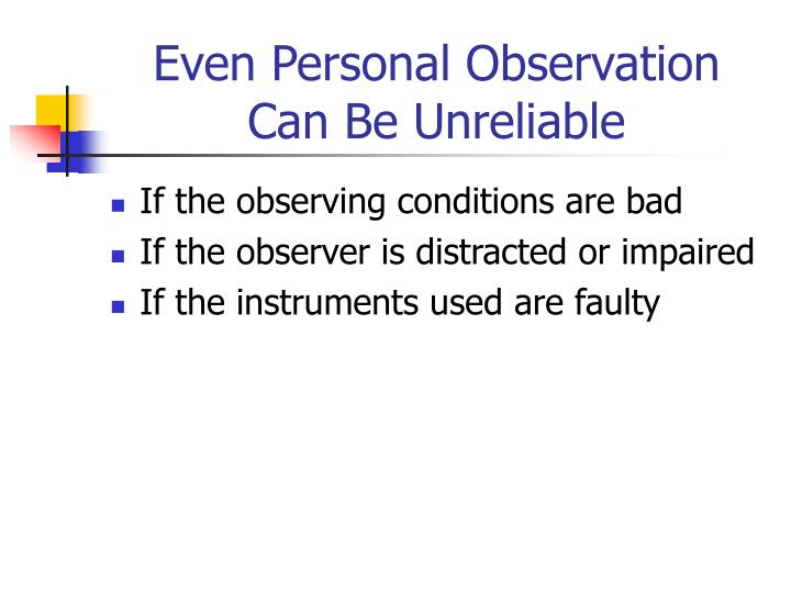 Even Personal Observation Can Be Unreliable