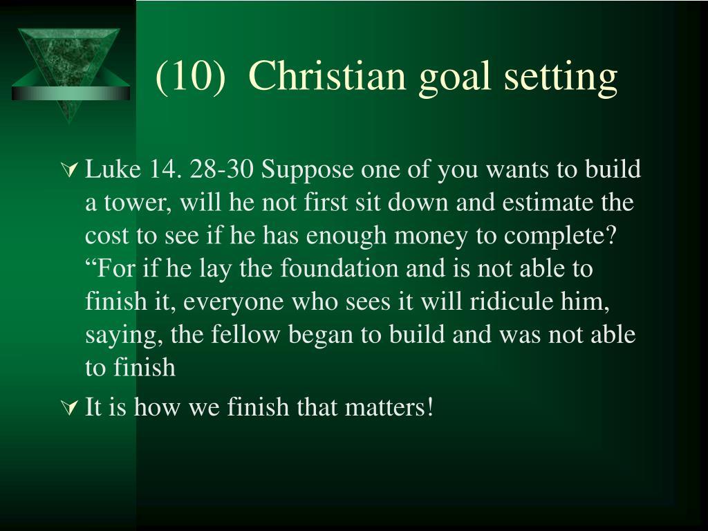 (10)  Christian goal setting