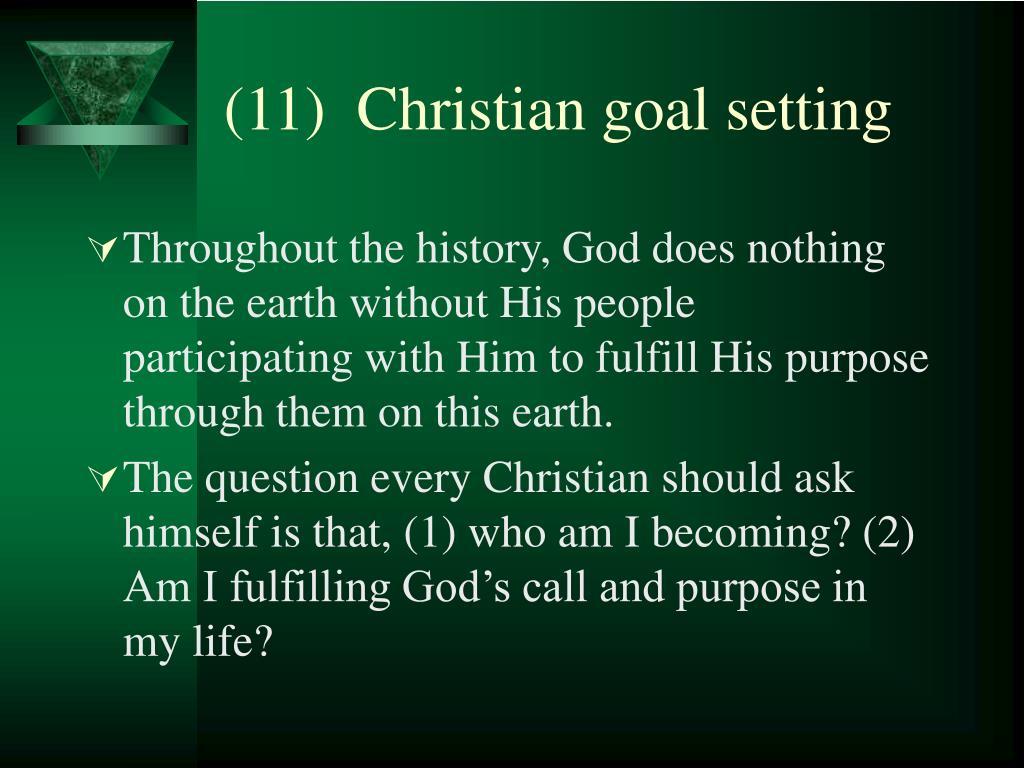 (11)  Christian goal setting