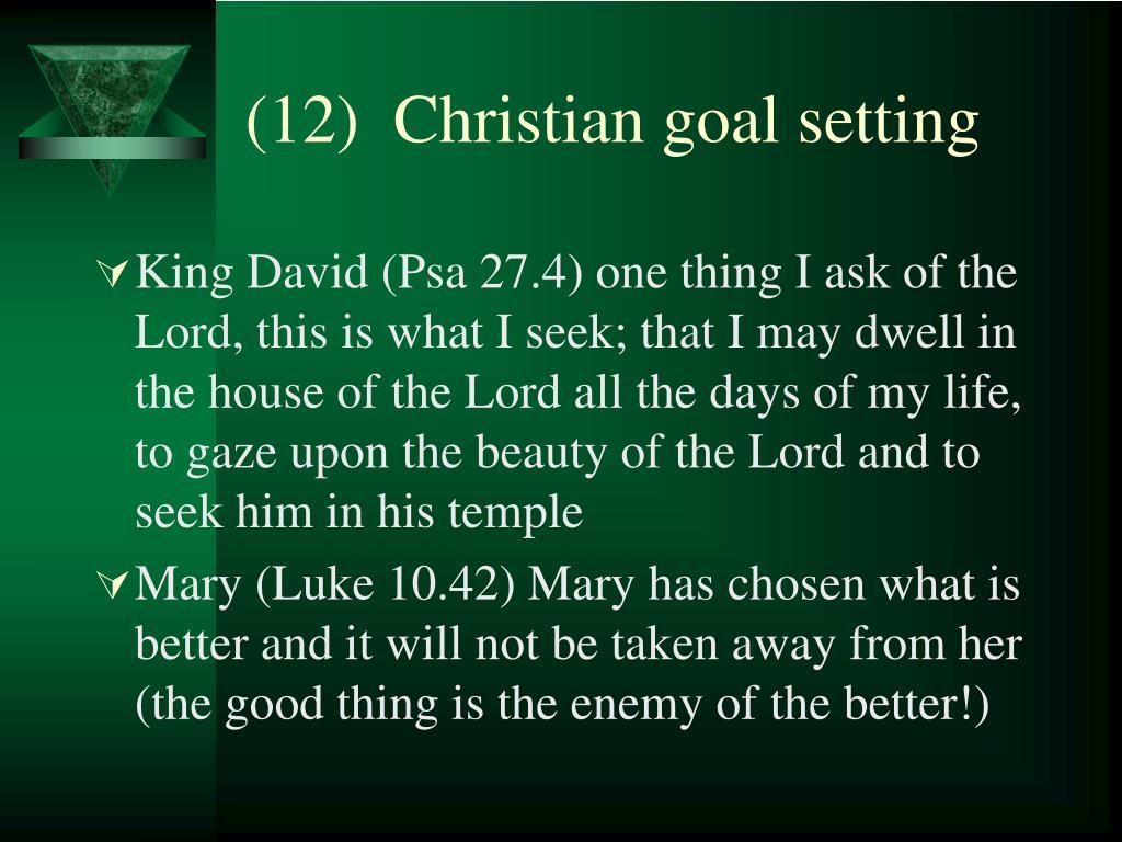 (12)  Christian goal setting