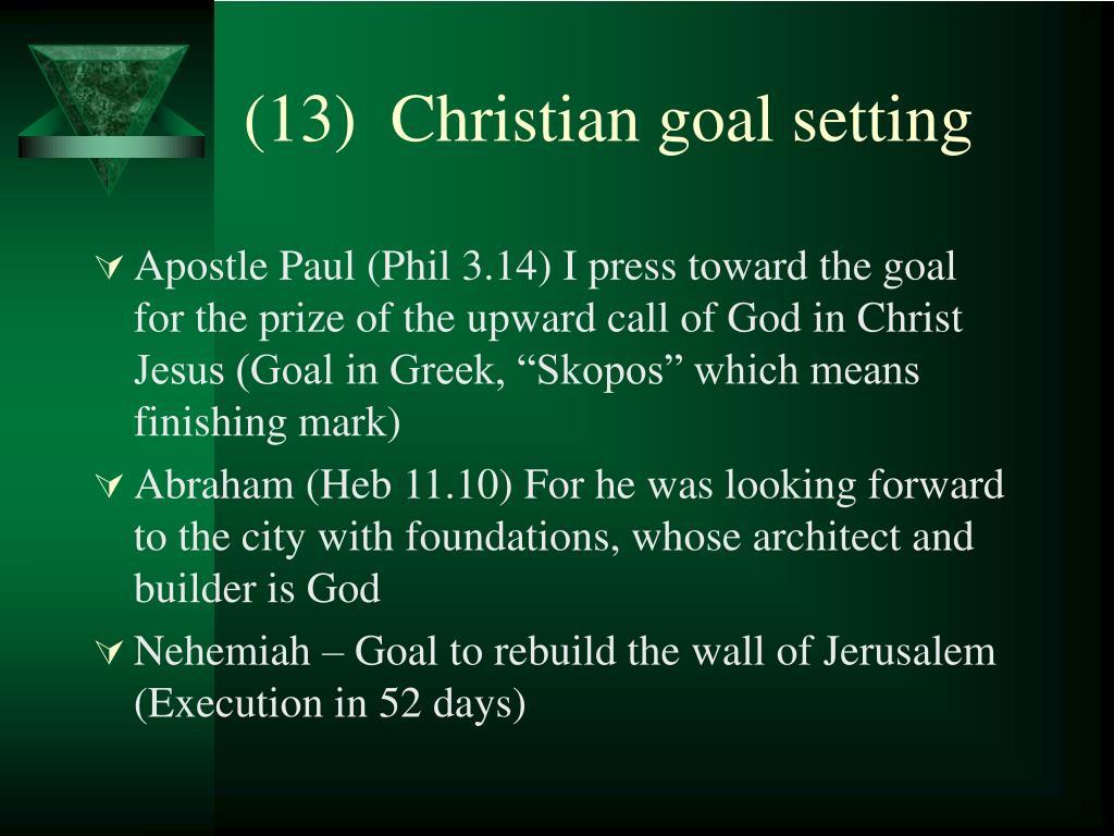(13)  Christian goal setting