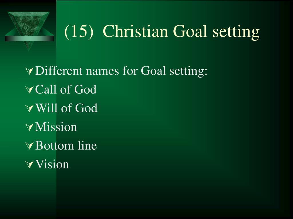 (15)  Christian Goal setting