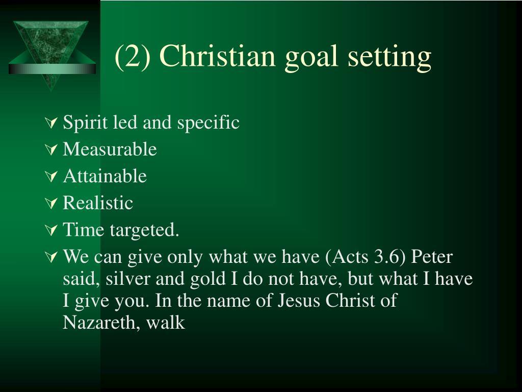(2) Christian goal setting