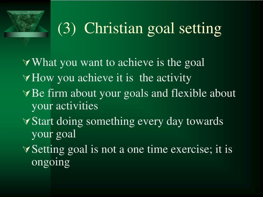 (3)  Christian goal setting