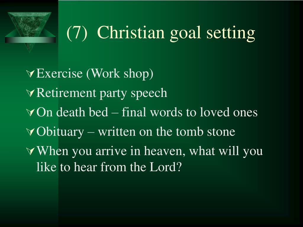 (7)  Christian goal setting