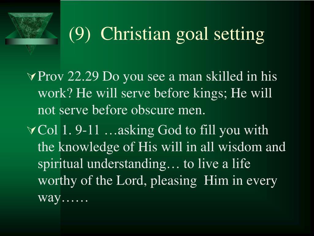 (9)  Christian goal setting