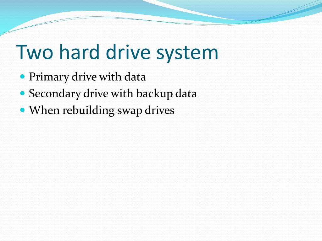 Two hard drive system