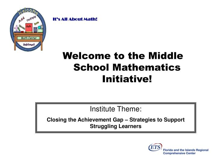 Welcome to the Middle School Mathematics Initiative!