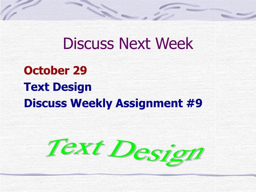 Discuss Next Week