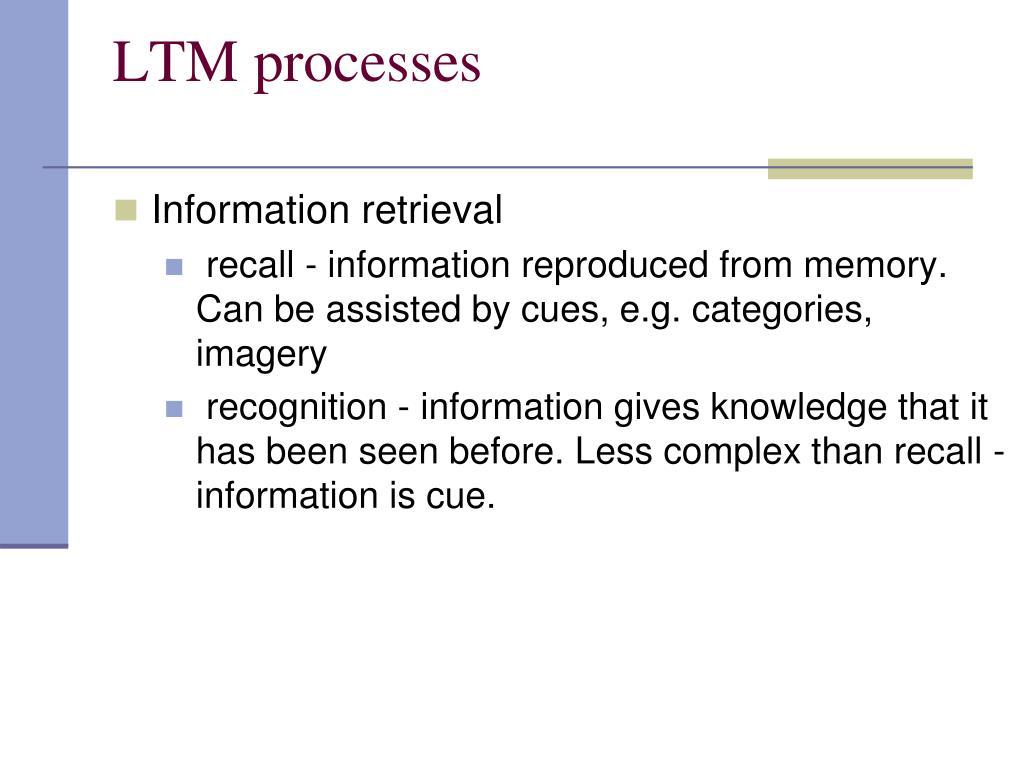 LTM processes