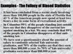 examples the fallacy of biased statistics