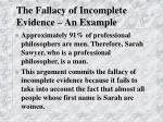 the fallacy of incomplete evidence an example