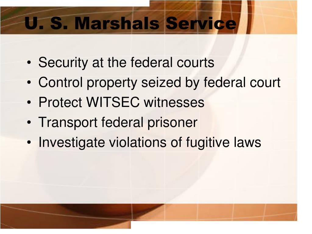 U. S. Marshals Service