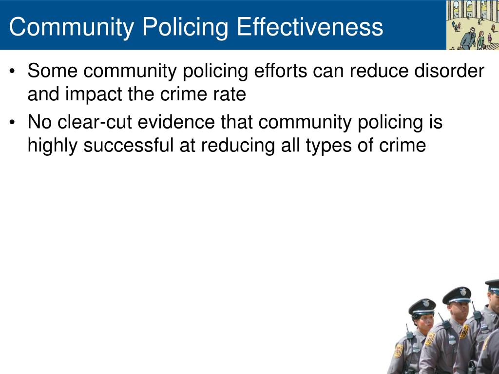 the roles and models of community policing Under the community policing model, police management infuses community policing ideals throughout the agency by making a number of critical changes in climate and culture, leadership, formal labor relations, decentralized.