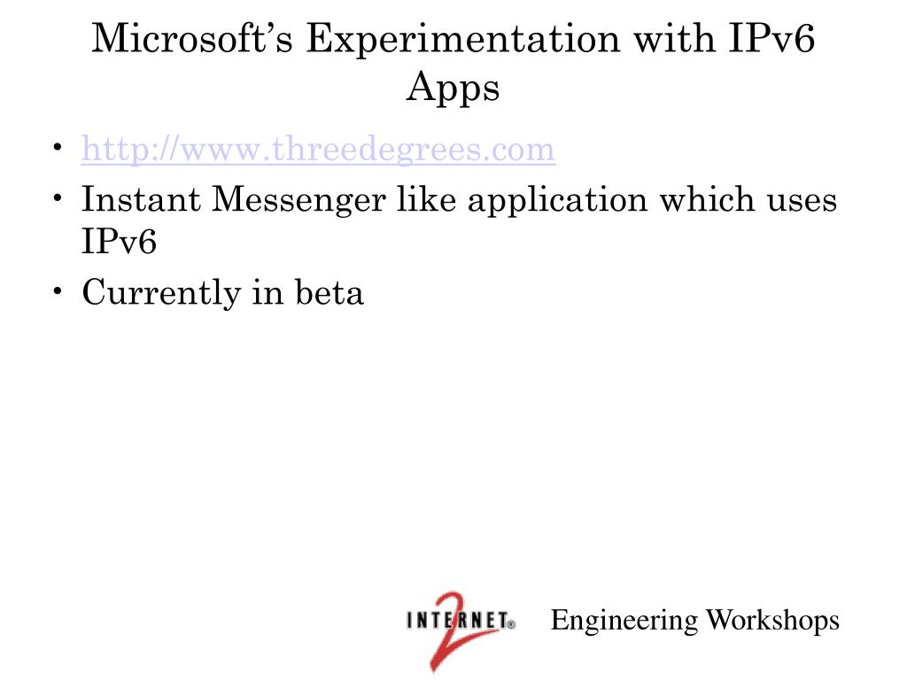 Microsoft's Experimentation with IPv6 Apps