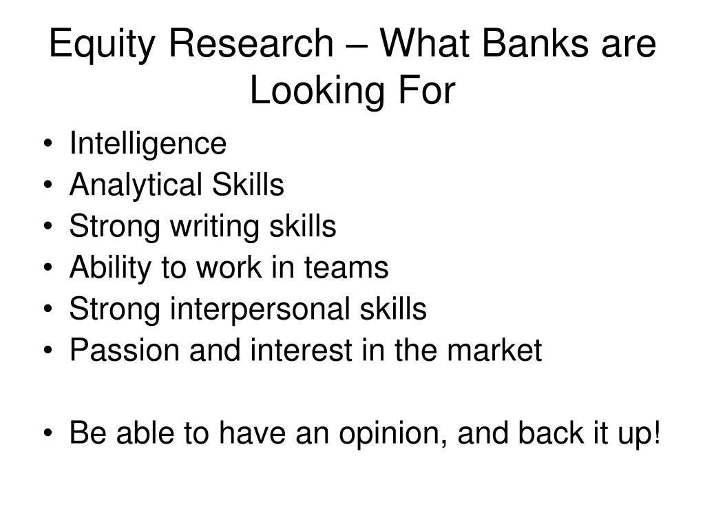 Equity Research – What Banks are Looking For