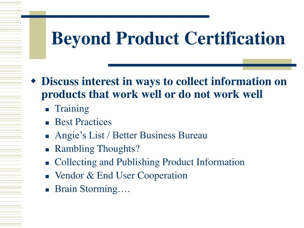 Beyond Product Certification