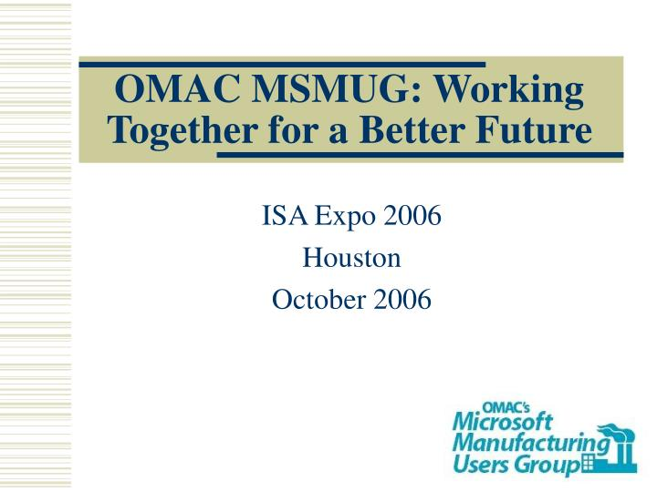 Omac msmug working together for a better future
