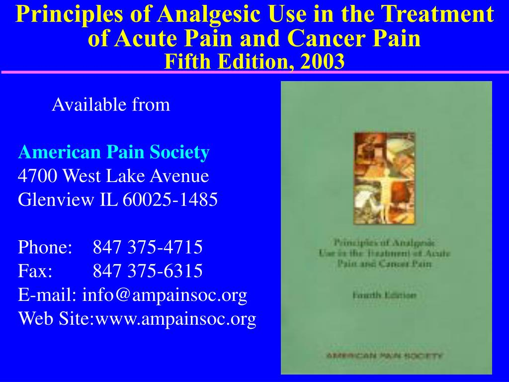 Principles of Analgesic Use in the Treatment of Acute Pain and Cancer Pain