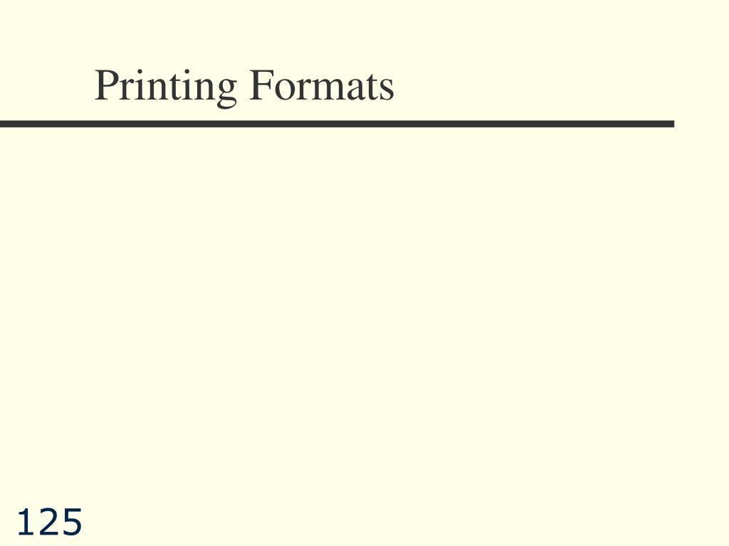 Printing Formats