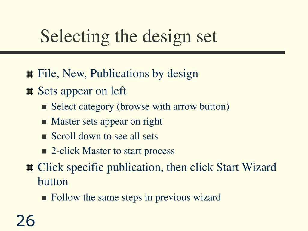 Selecting the design set