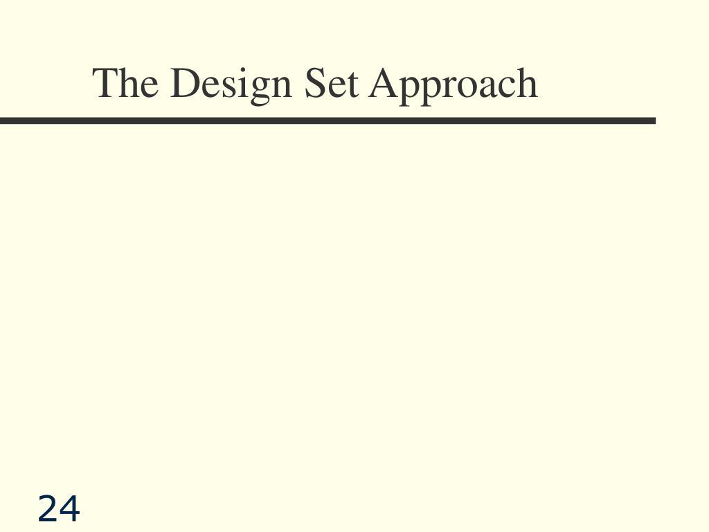The Design Set Approach