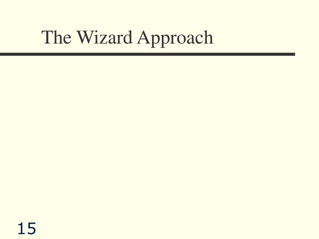 The Wizard Approach