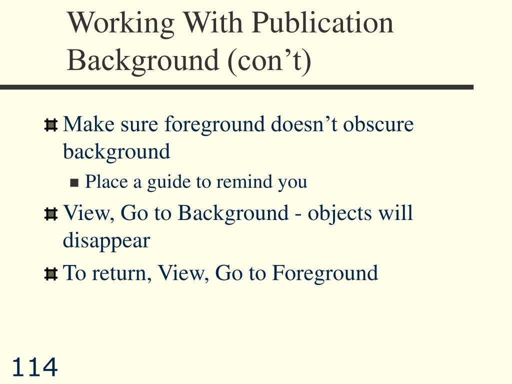 Working With Publication Background (con't)