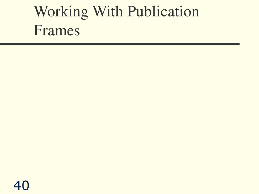 Working With Publication Frames