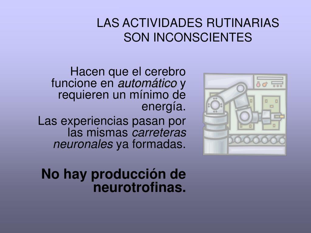 LAS ACTIVIDADES RUTINARIAS SON INCONSCIENTES