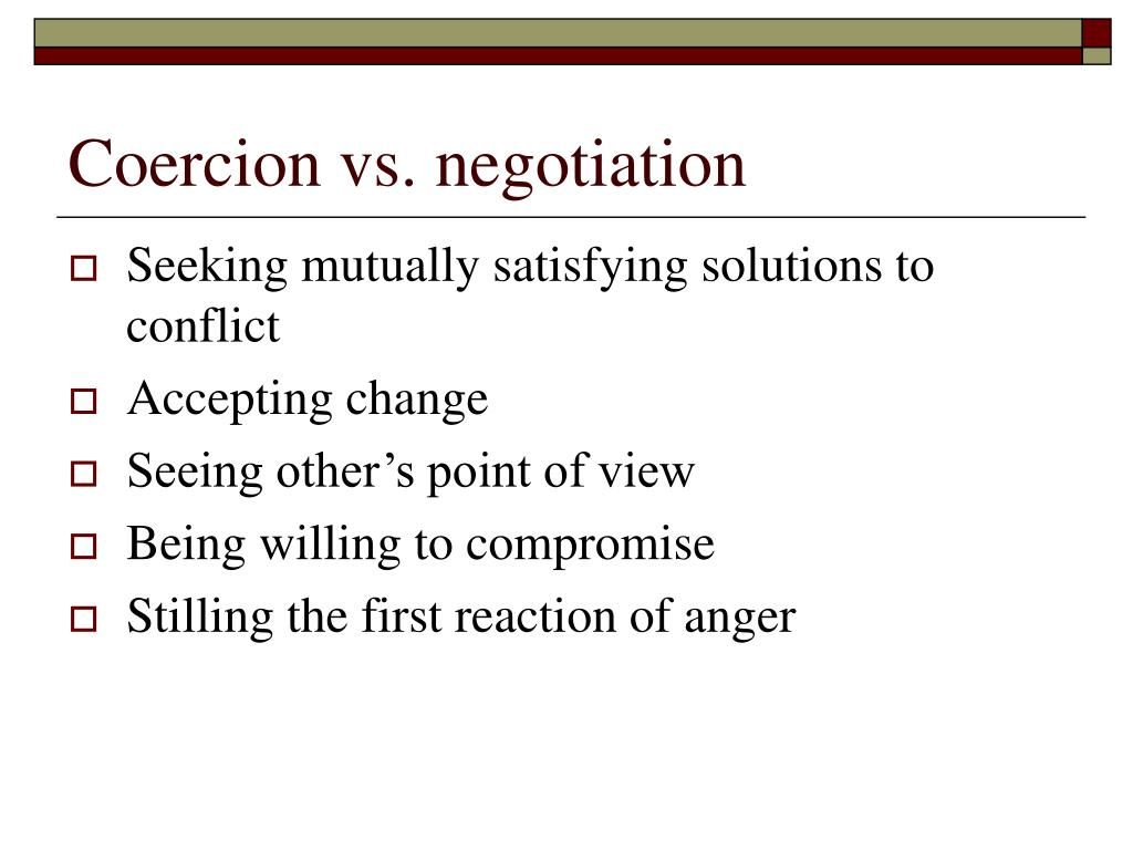 Coercion vs. negotiation
