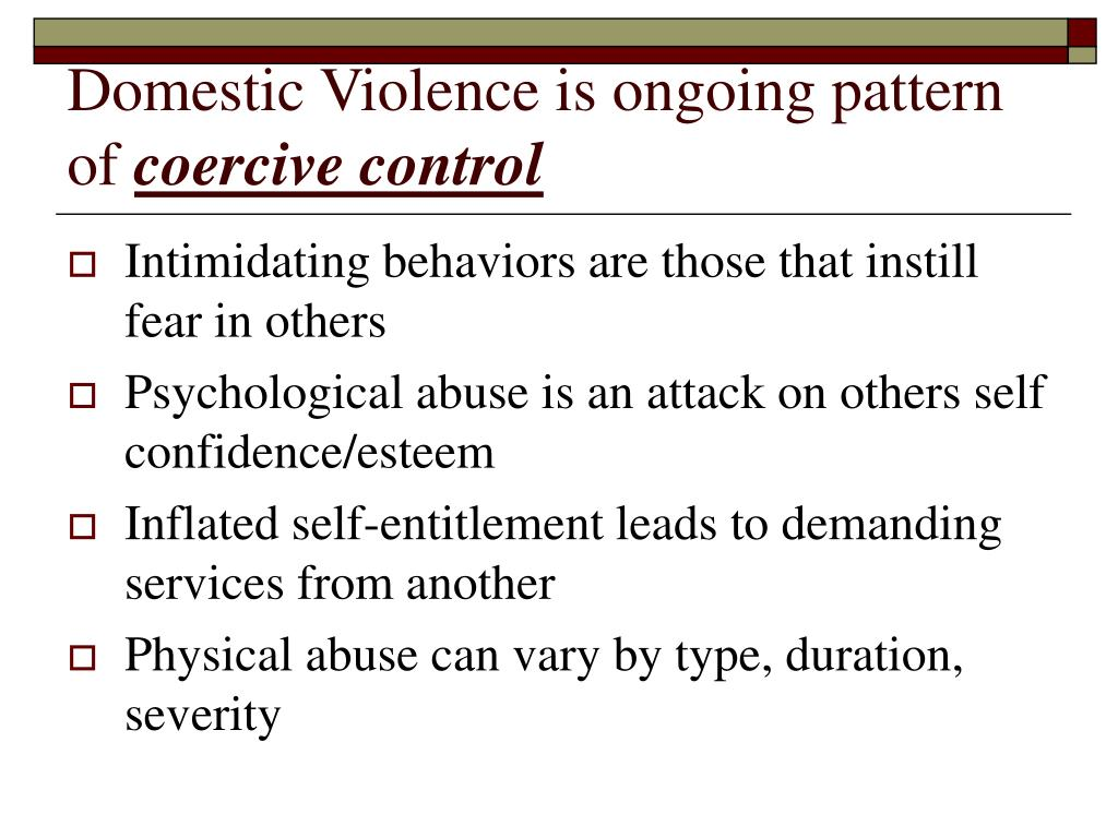 Domestic Violence is ongoing pattern of