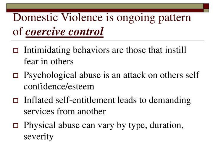 Domestic violence is ongoing pattern of coercive control