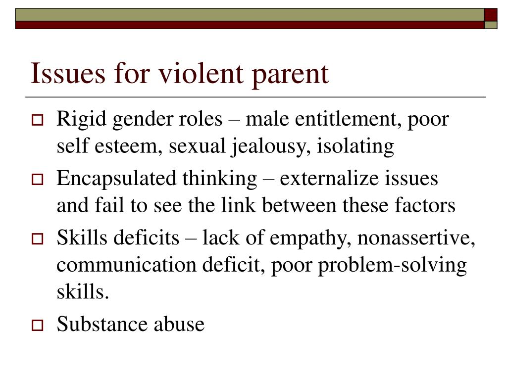 Issues for violent parent