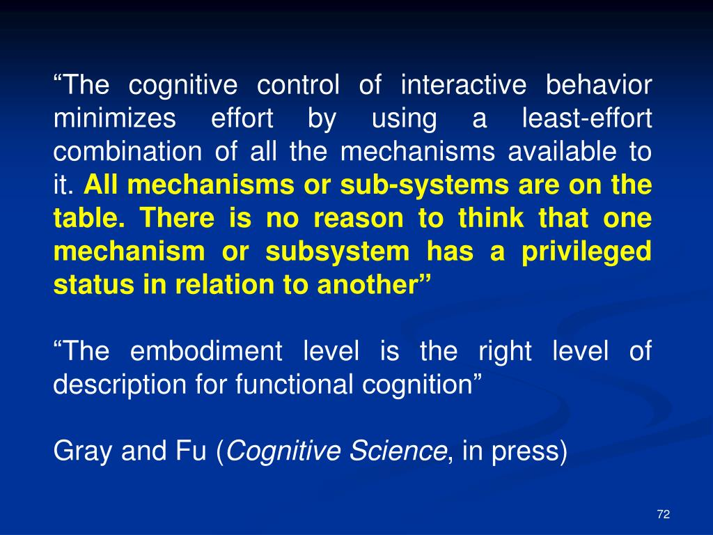 """The cognitive control of interactive behavior minimizes effort by using a least-effort  combination of all the mechanisms available to it."