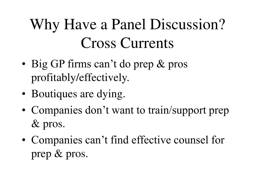 Why Have a Panel Discussion?