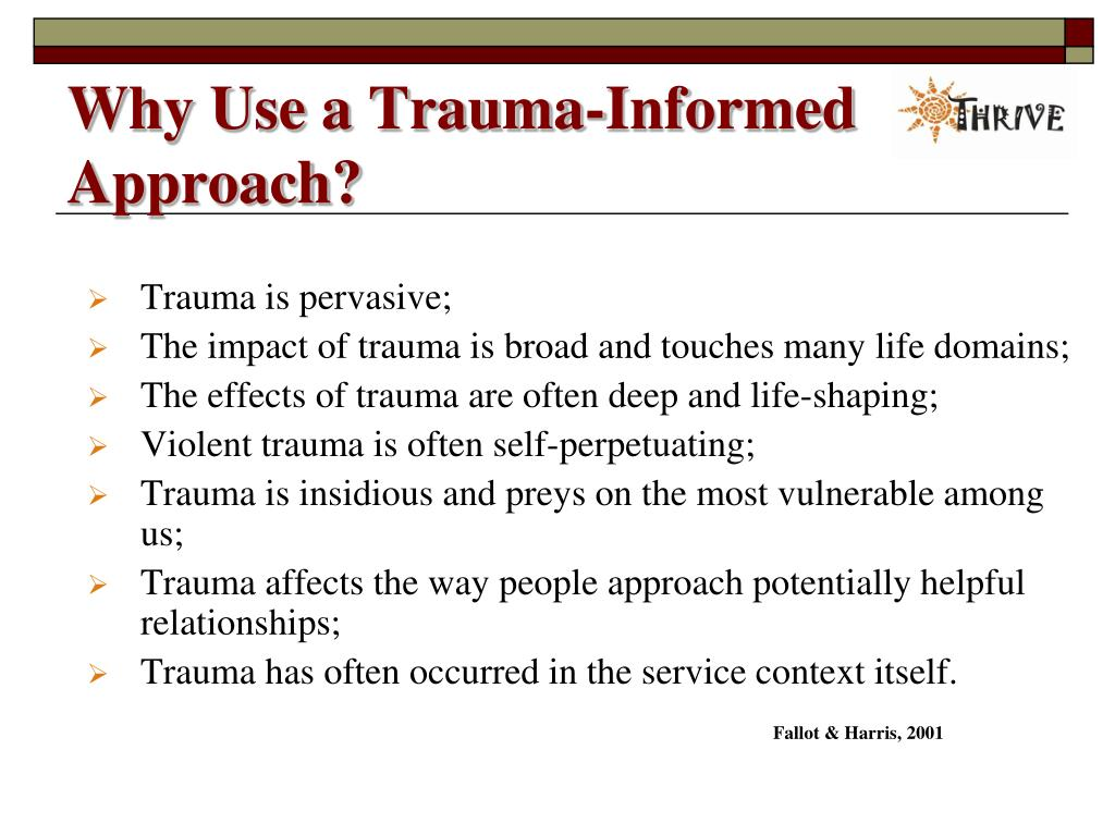 Why Use a Trauma-Informed Approach?