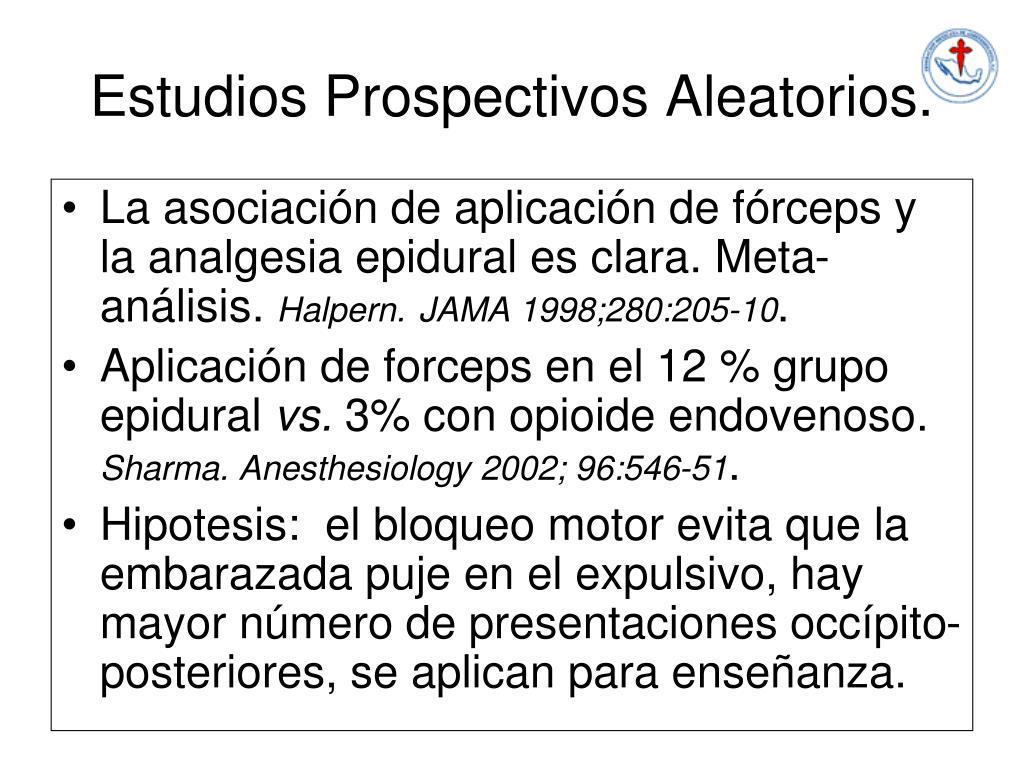 Estudios Prospectivos Aleatorios.