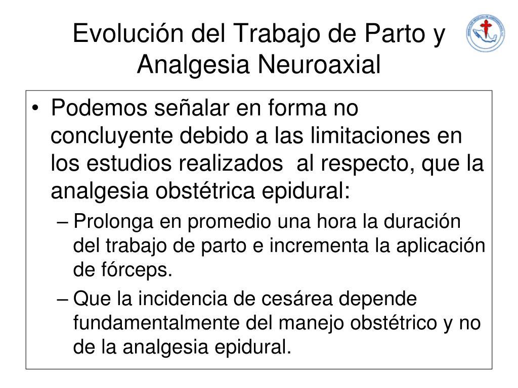 Evolución del Trabajo de Parto y Analgesia Neuroaxial