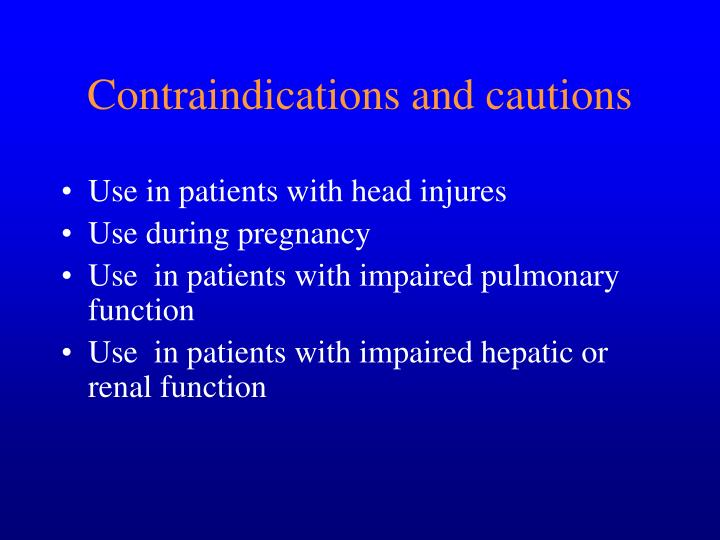 Contraindications and cautions