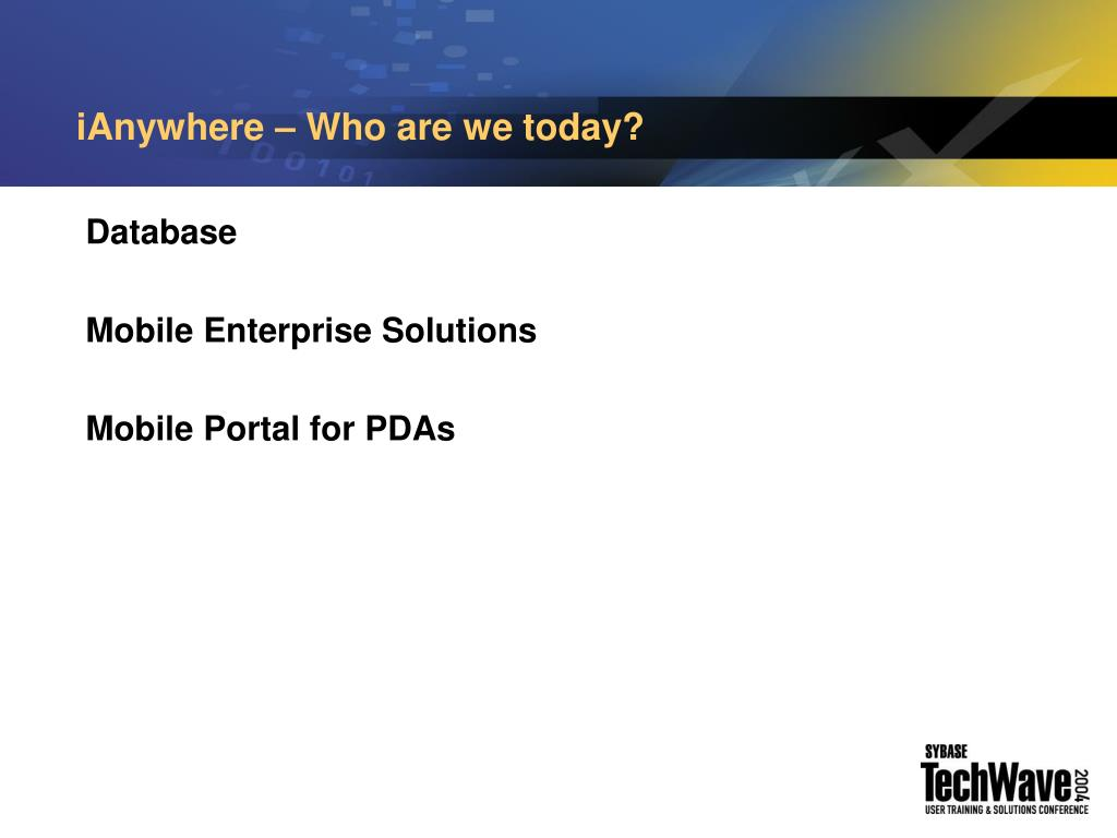 iAnywhere – Who are we today?