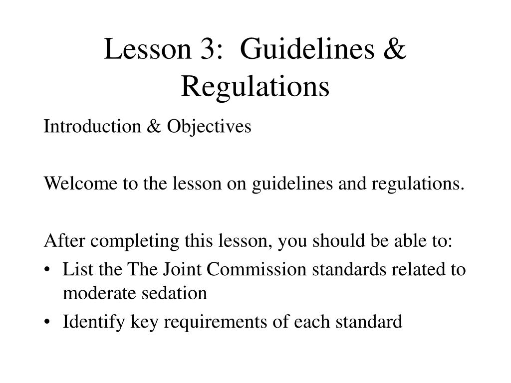 Lesson 3:  Guidelines & Regulations