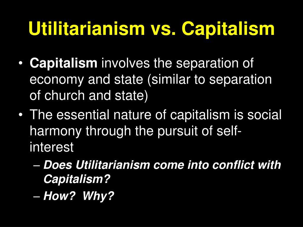 Utilitarianism vs. Capitalism