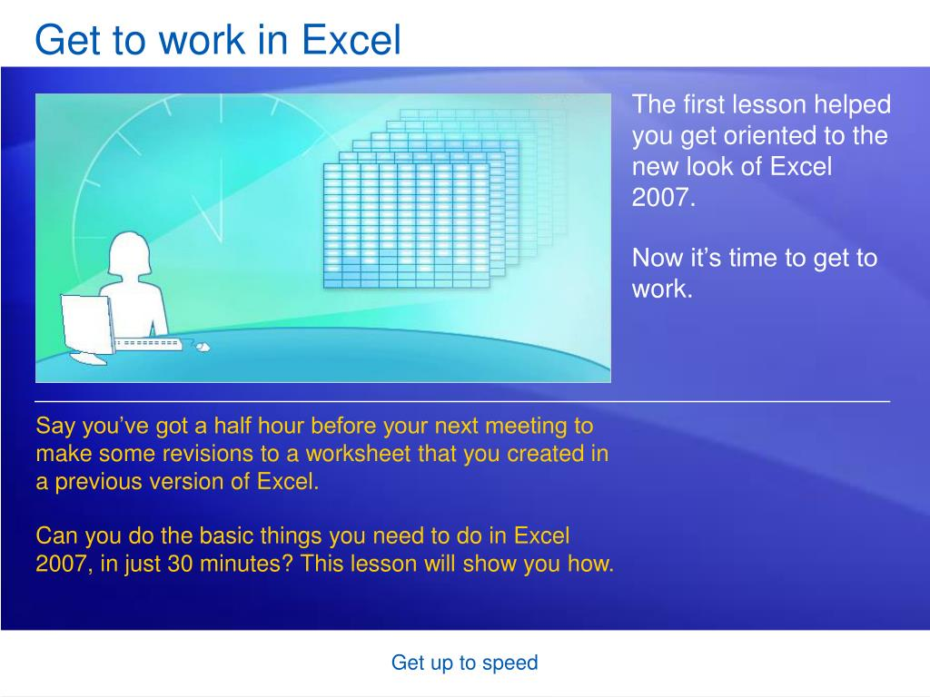 Get to work in Excel