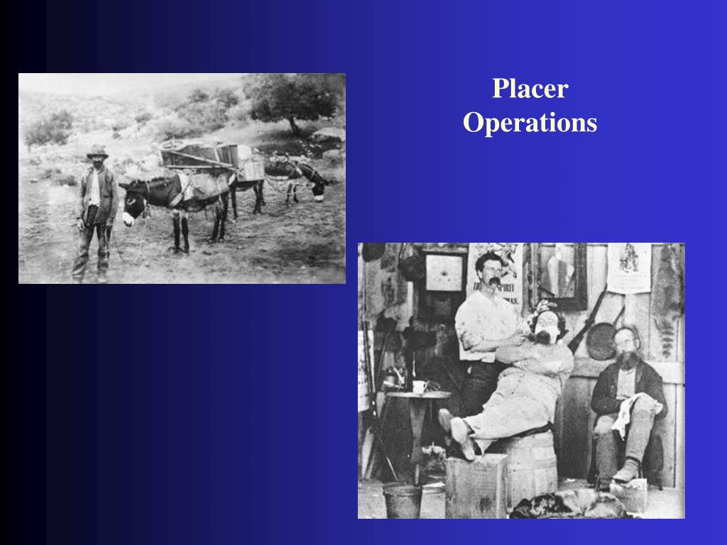 Placer Operations