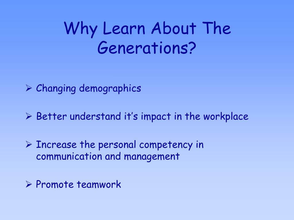 Why Learn About The Generations?