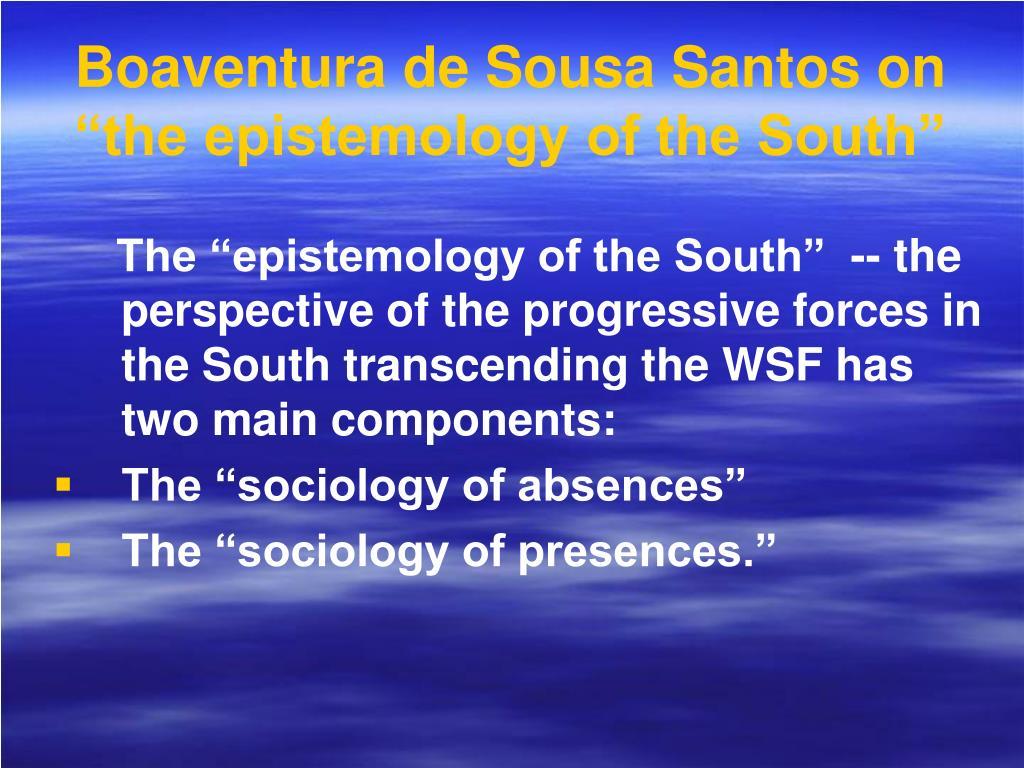 """Boaventura de Sousa Santos on """"the epistemology of the South"""""""